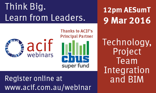 ACIF Webinar Technology, Project Team Integration and BIM