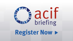 Register online for the ACIF Briefings